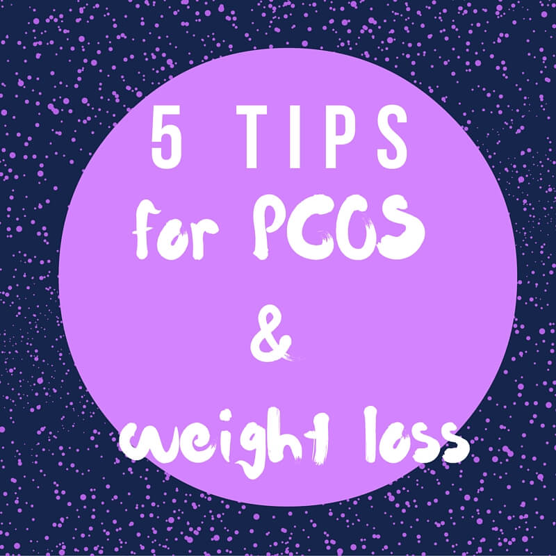 Five Tips for PCOS and Weight Loss