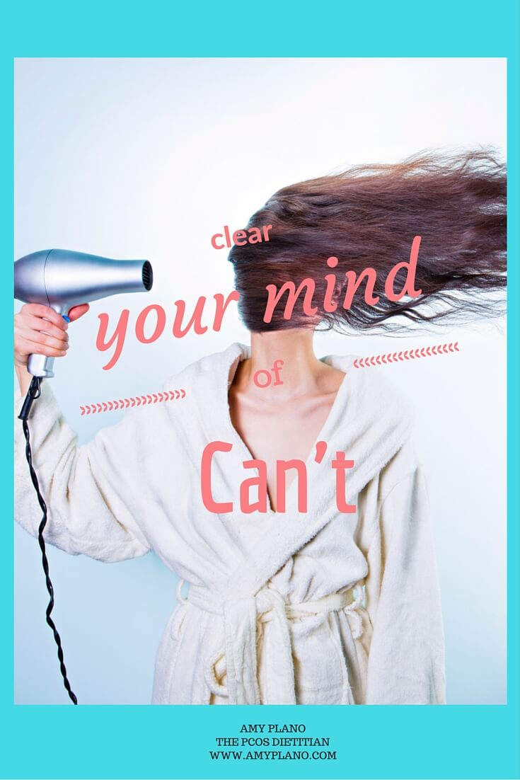 It's a new week – clear your mind of can't