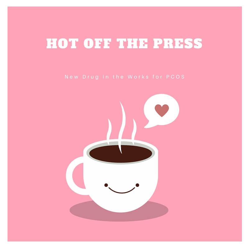 Hot off the Press – New PCOS Drug in the works