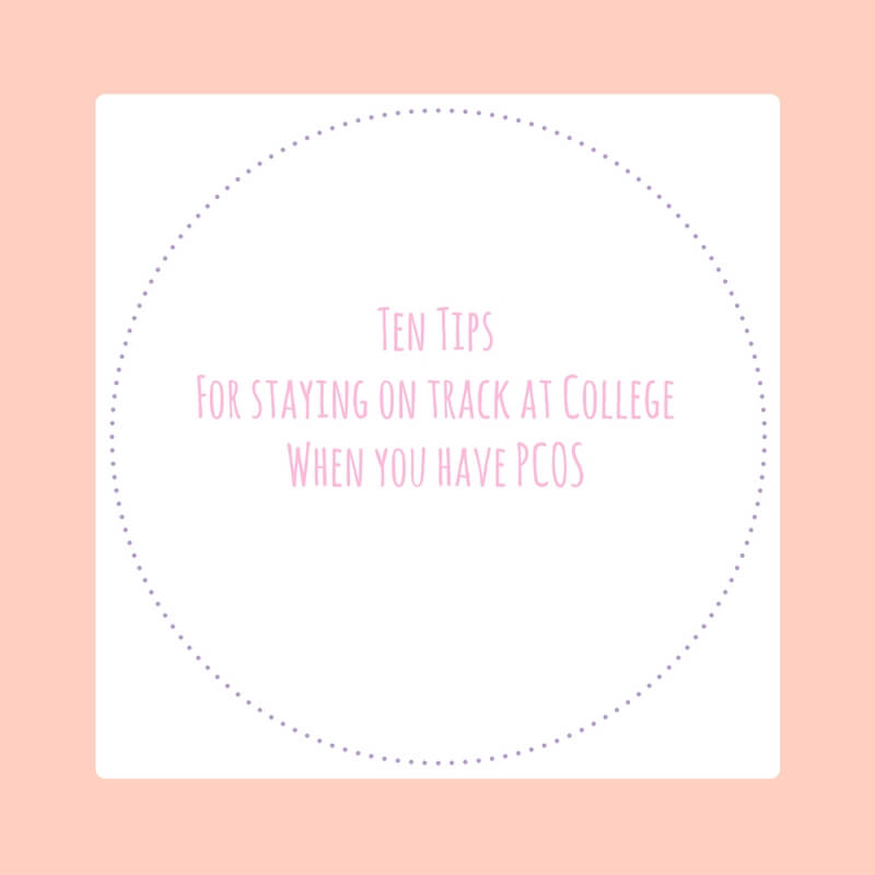 PCOS and College: Tips to stay on track with your diet