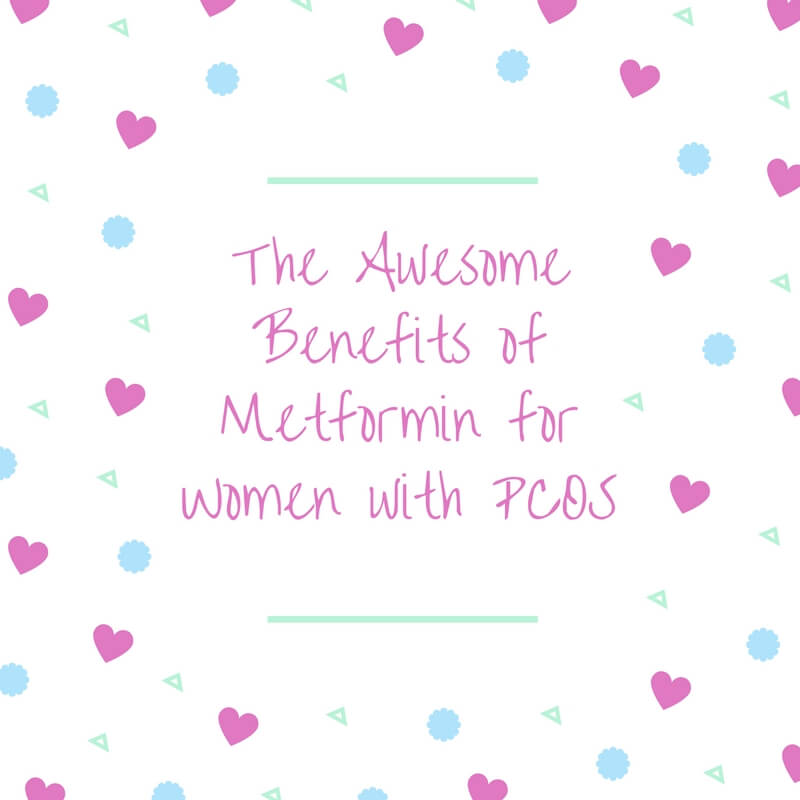The Awesome Benefits of Metformin for Women with PCOS: What Every Cyster NEEDs to Know