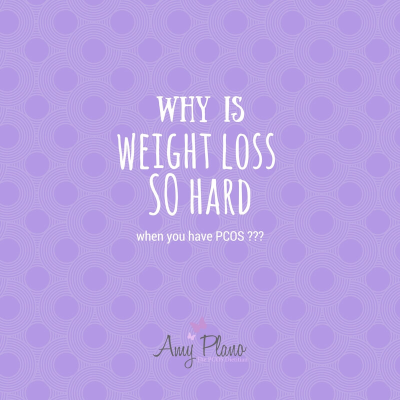 Why is Weight Loss So Hard when you have PCOS ?